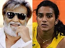 Sindhu, I Am Your Fan, Tweets Rajinikanth. Over 18,000 Retweets And Counting