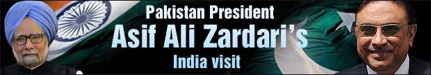 Pakistan President Asif Ali Zardari's visit to India