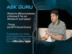 Ask Guru: Difference between Windows 8 Tab, and Windows 8 Touch Laptop