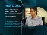 Ask Guru: Future of Broadband in India
