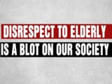 Video : Disrespecting the Elderly - A Blot On Our Society