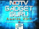 Video : NDTV Gadget Guru Awards 2015