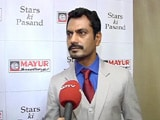 Video : Want to Explore the Actor in Me: Nawazuddin Siddiqui