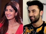 Video : In The Spotlight With Ranbir Kapoor & Shilpa Shetty Kundra