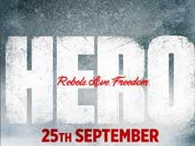 Salman Khan-Produced <i>Hero</i> is About 'Love. Rebels. Freedom'