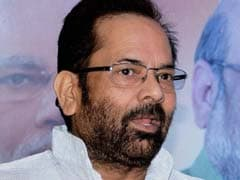 'Frustrated Feudalists' Trying to Disturb Communal Harmony: Mukhtar Abbas Naqvi