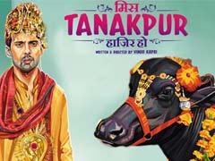 मिस टनकपुर हाजिर हो : जानें बिग बी से लेकर राजू हिरानी तक आखिर क्यों कर रहे हैं तारीफ