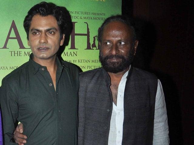 Ketan Mehta: Nobody Could Have Played Manjhi Apart From Nawazuddin