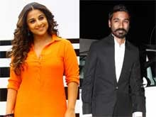 Vidya Balan Not Part of Dhanush's Next Film: Director