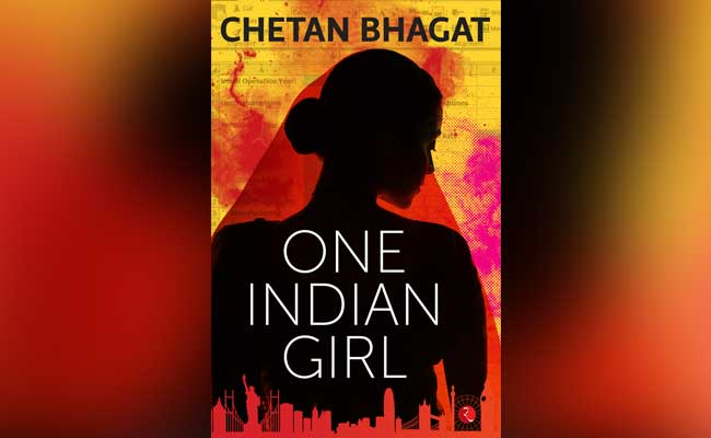 Exclusive Excerpt From Chetan Bhagat's New Book, One Indian Girl