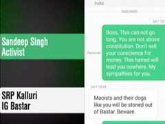 'Dogs Like You Will Be Stoned': Alleged Messages By Bastar Top Cop To Activists