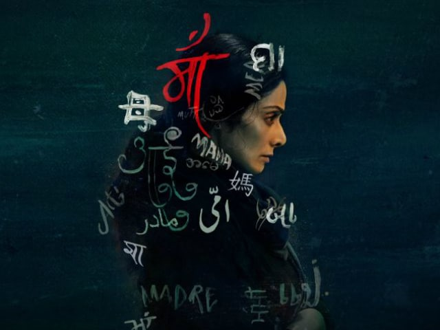 Sridevi's MOM To Release In 4 Languages