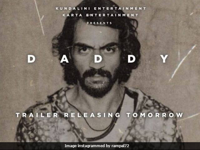 Daddy: Trailer Of Arjun Rampal's Film To Be Unveiled Tomorrow