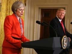 "US Tariffs ""Unjustified"", UK PM Theresa May Tells Donald Trump"