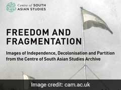 Cambridge University Stages Exhibition Of Images From India's Independence, Partition