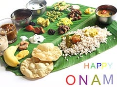 Onam 2017: Planning to Relish Onasadhya This Year? 5 Delicacies You Must Not Skip