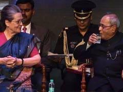 When Sonia Gandhi Said 'Will Miss Tantrums' Of Pranab Mukherjee