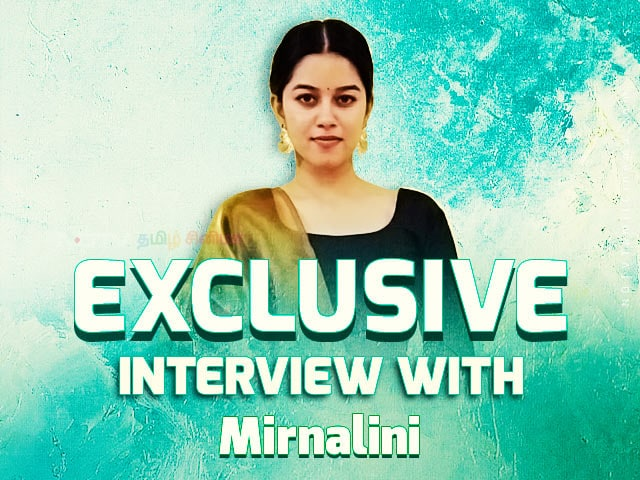 Mirnalini Ravi Exclusive Interview