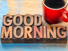Good Morning Hindi Messages: अब दिन की करें शुरुआत इन 10 मैसेजेस के साथ