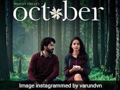 Shoojit Sircar's <i>October</i> Is Brilliant; Varun And Banita, Take A Bow