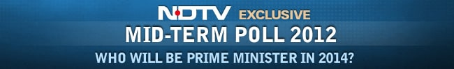 NDTV Mid-Term Poll 2012: Who will be Prime Minister in 2014?