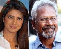 Priyanka Has No Time For Mani Ratnam