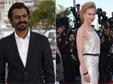 Nawazuddin Siddiqui : Nicole Kidman is hot