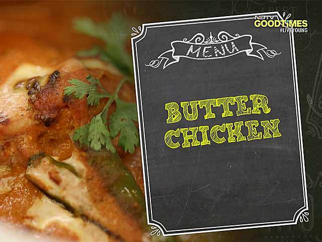 Kunal Kapur Tells You How To Make Delhi's Famous Butter Chicken At Home