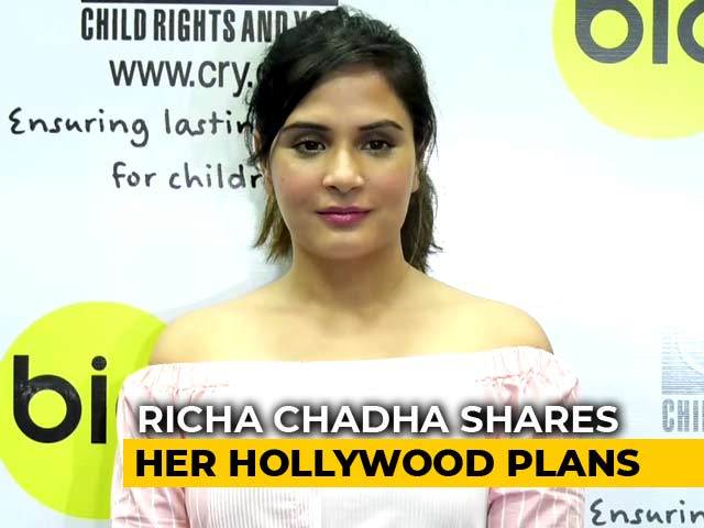Richa Chadha's Hollywood Plans