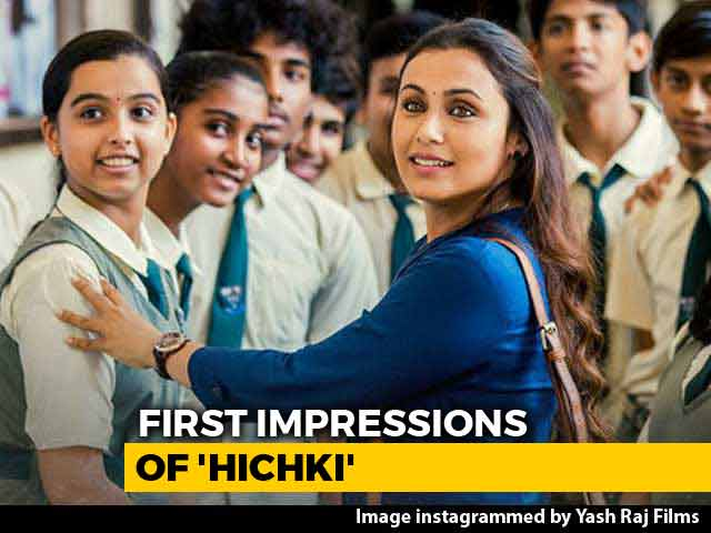 Video : First Impressions Of Rani Mukerji's <i>Hichki</i>