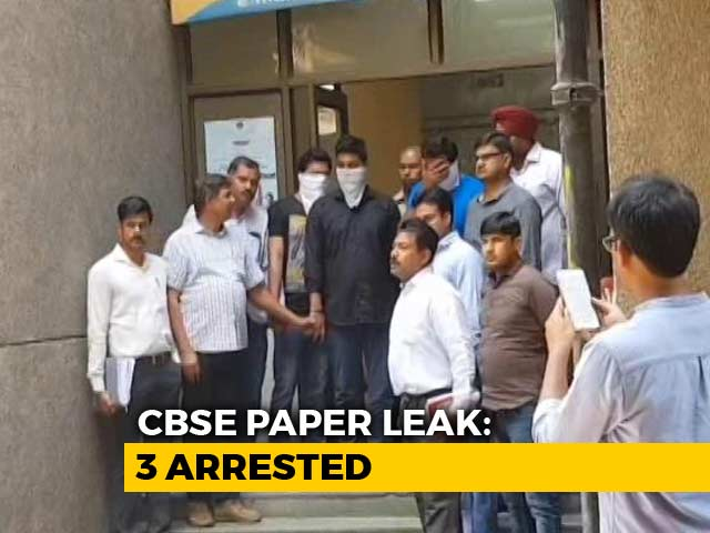 Video : 3 Arrested In Paper Leak Case, CBSE Cracks Down On Official