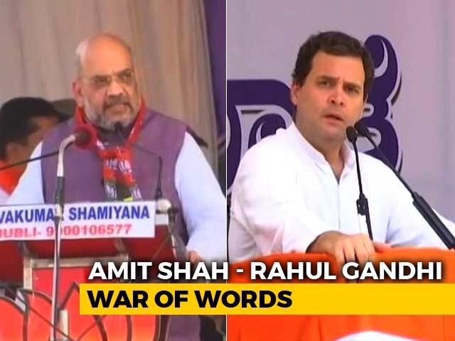 Video : War Of Words Between Amit Shah, Rahul Gandhi As Karnataka Campaign Picks Pace