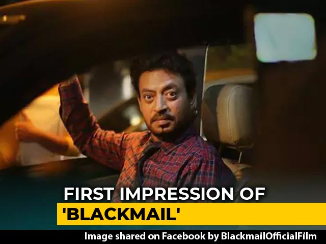 First Impressions Of Irrfan Khan's Blackmail