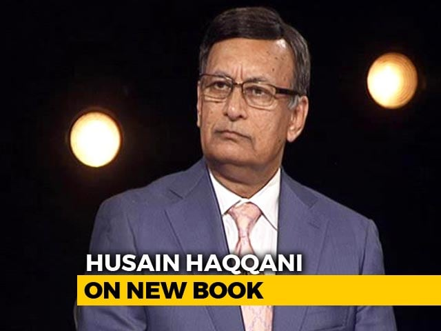 Video : Husain Haqqani On Reimagining Pakistan