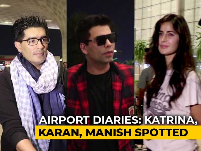 Airport Diaries: Katrina, Karan, Manish Spotted
