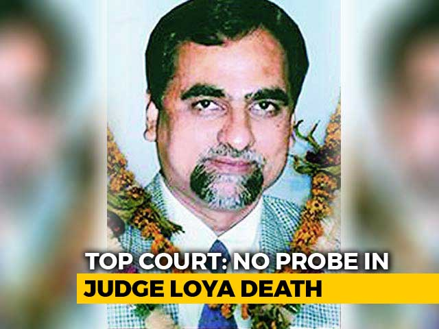 "Video : No Probe Into Judge Loya Death, Supreme Court Says Petitions ""Scandalous"""