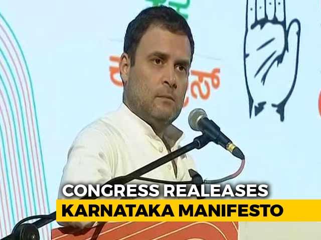 Rahul Gandhi Says Congress' Karnataka Manifesto Is