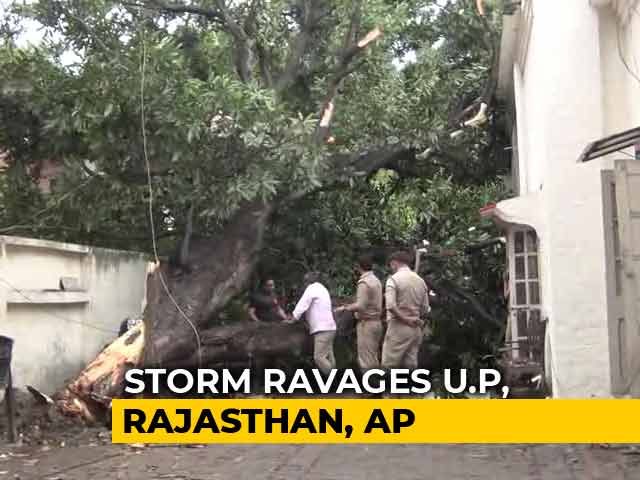 Video : Over 100 Dead After Storm, Rain Hit Uttar Pradesh, Rajasthan, Andhra Pradesh