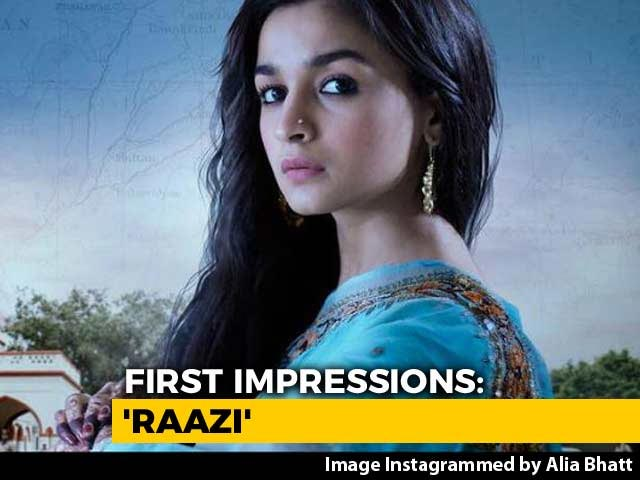 Video : First Impressions Of Alia Bhatt's <i>Raazi</i>