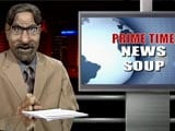 Video: Prime Time News Soup: Everything is Alright
