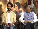 Video : Shahid Kapoor Decodes <i>Rangoon</i> Director Vishal Bhardwaj