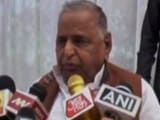 Video : No One Responsible For UP Debacle: Samajwadi Party's Mulayam Singh