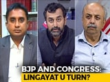 Video: Congress' Lingayat Move: Divisive Or Masterstroke?