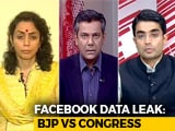 Video : Facebook Data Scandal: BJP, Congress Linked To Controversial Firm