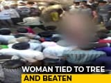 Video : Woman Tied To Tree, Flogged In Full Public View, Just 60 km From Delhi
