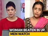 Video : Woman Beaten, Men Watch: Are We A Nation Of Bystanders?