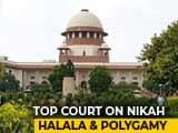 Video : Validity Of Nikah Halala, Polygamy To Be Examined By Top Court