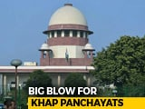 "Video : ""Khap Panchayats"" Stopping Marriages Is Illegal, Top Court Issues Rules"