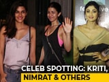 Video : Celeb Spotting: Kriti Sanon, Nimrat Kaur & Others