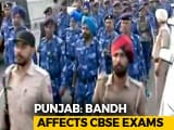 Video : CBSE Exam Confusion In Punjab As Schools Are Shut For Bharat Bandh